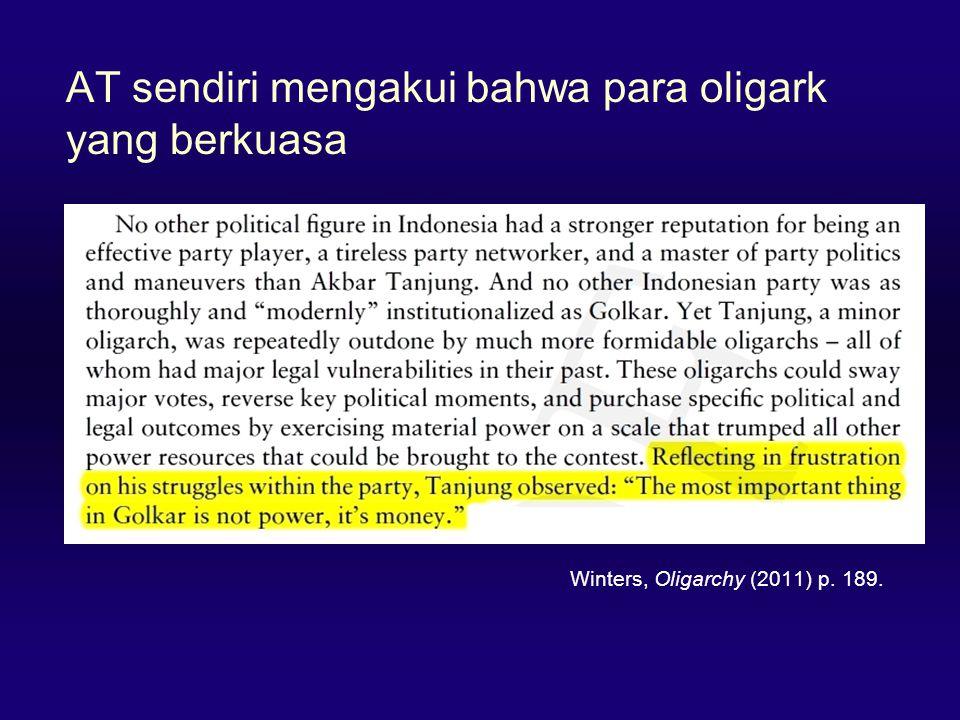 AT sendiri mengakui bahwa para oligark yang berkuasa Winters, Oligarchy (2011) p. 189.