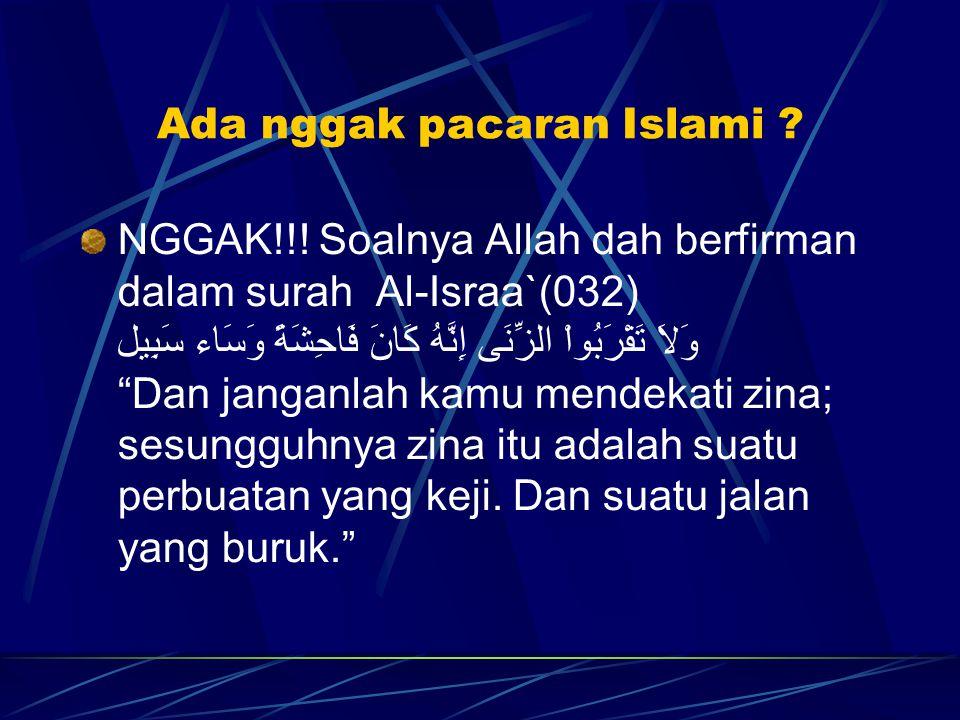 Ada nggak pacaran Islami .NGGAK!!.