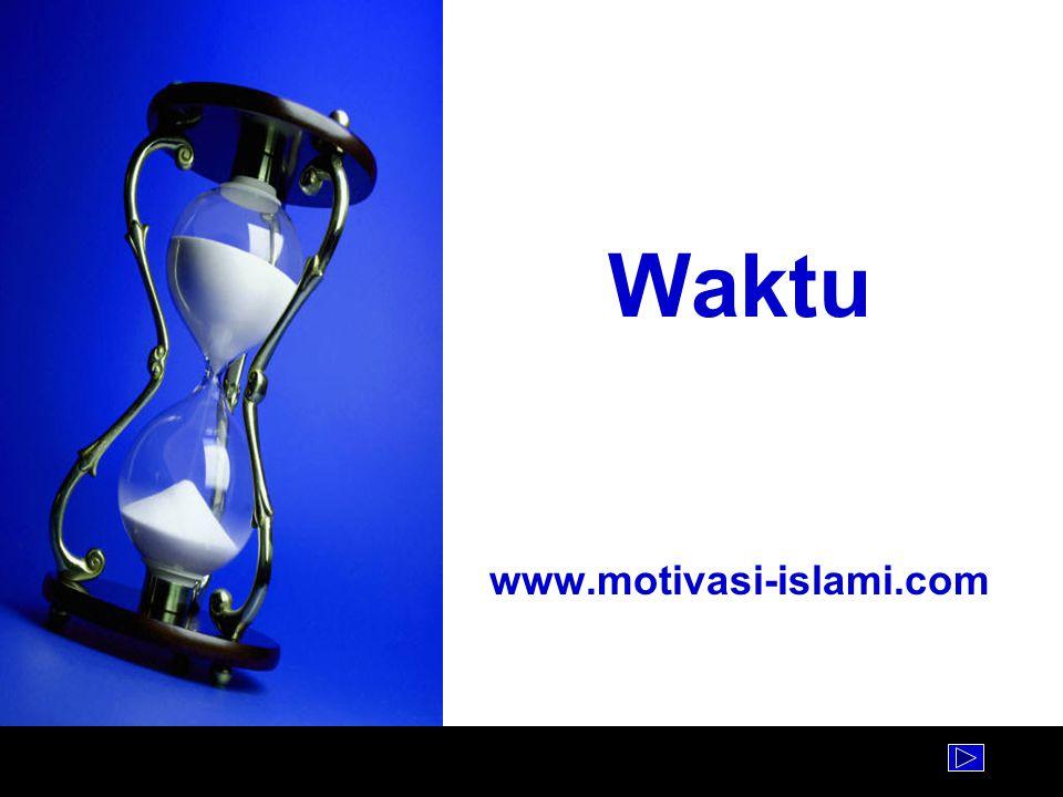 www.motivasi-islami.com Template from www.brainybetty.com Siapkan Untuk Esok Hai orang-orang yang beriman, bertakwalah kepada Allah dan hendaklah setiap diri memperhatikan apa yang telah diperbuatnya untuk hari esok (akhirat); dan bertakwalah kepada Allah, sesungguhnya Allah Maha Mengetahui apa yang kamu kerjakan.