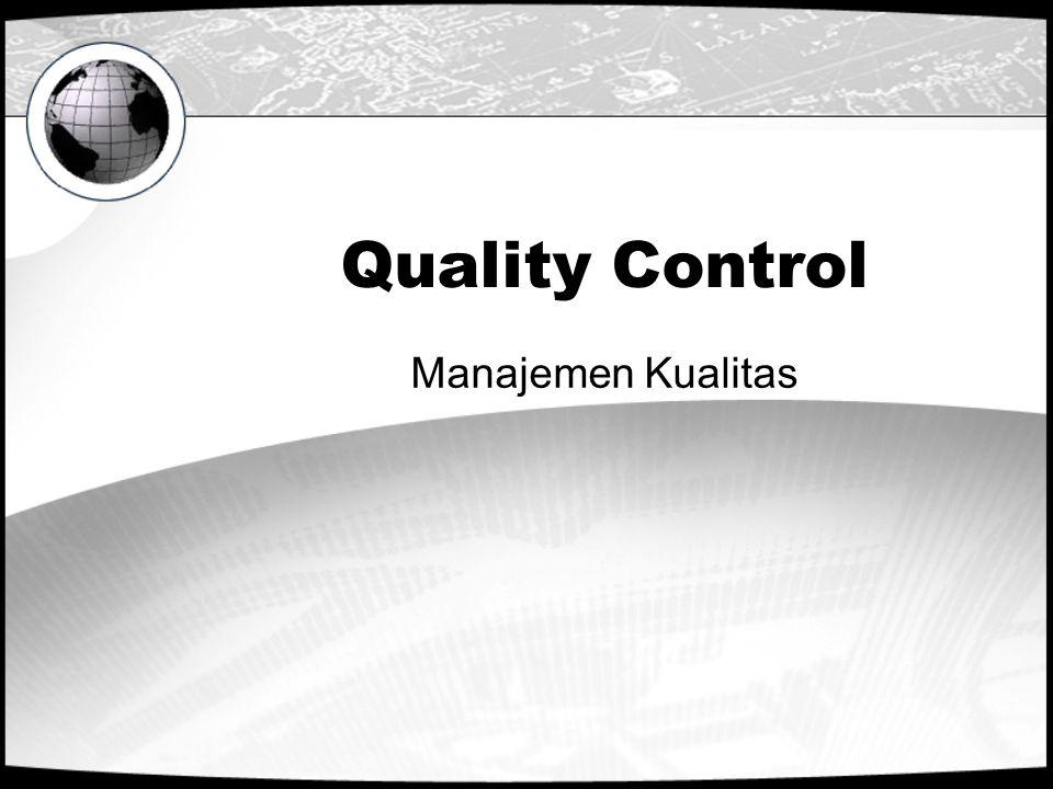 Quality Control Manajemen Kualitas