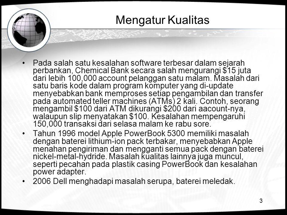 3 Mengatur Kualitas •Pada salah satu kesalahan software terbesar dalam sejarah perbankan, Chemical Bank secara salah mengurangi $15 juta dari lebih 10