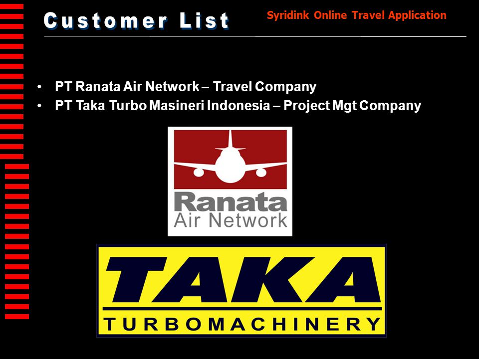 Syridink Online Travel Application •PT Ranata Air Network – Travel Company •PT Taka Turbo Masineri Indonesia – Project Mgt Company