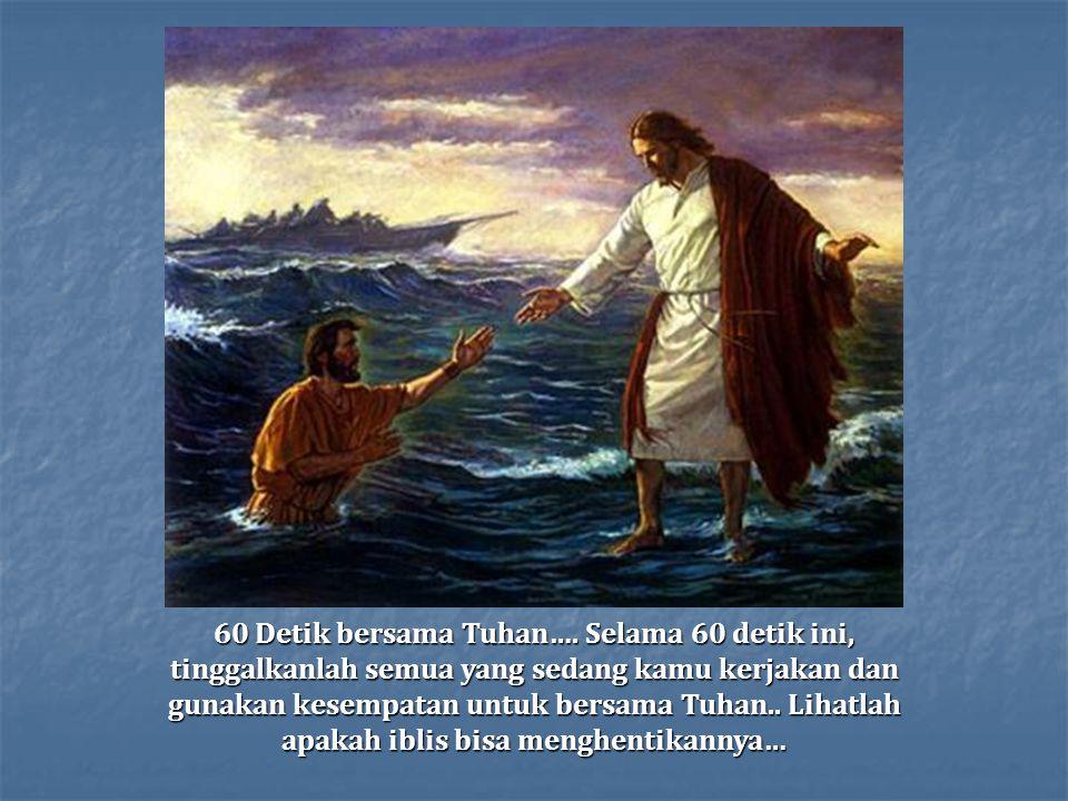Tuhan mempunyai rencana untukmu… Tunjukkanlah pada semua temanmu apa yang sudah DIA alami untuk menyelamatkan kamu… Renungkanlah ini … Kiranya Tuhan m