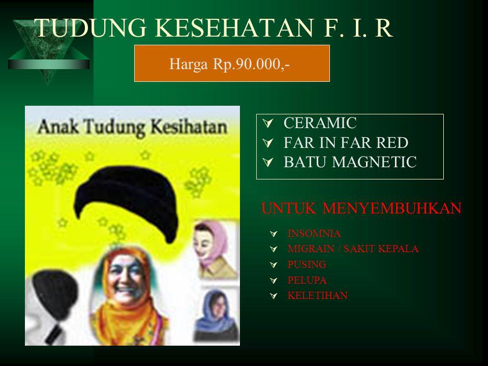 TUDUNG KESEHATAN F. I. R  CERAMIC  FAR IN FAR RED  BATU MAGNETIC  INSOMNIA  MIGRAIN / SAKIT KEPALA  PUSING  PELUPA  KELETIHAN UNTUK MENYEMBUHK