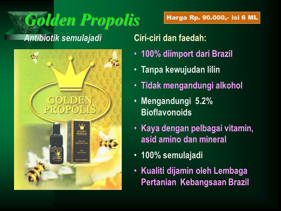Golden Propolis Antibiotik semulajadi Ciri-ciri dan faedah: • 100% diimport dari Brazil • Tanpa kewujudan lilin • Tidak mengandungi alkohol • Mengandu