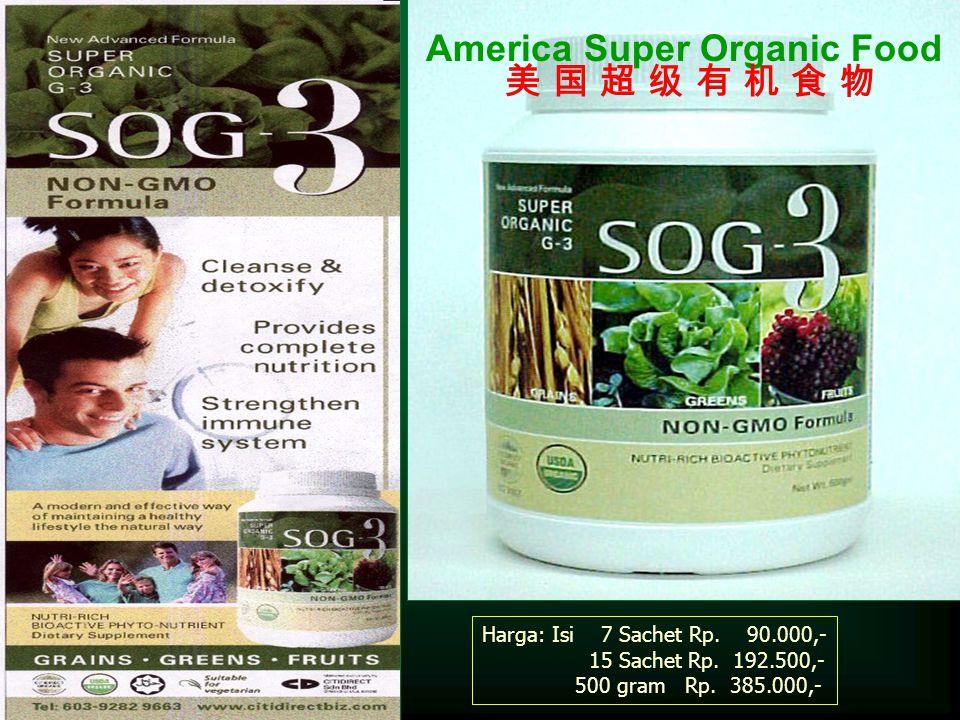 America Super Organic Food 美 国 超 级 有 机 食 物美 国 超 级 有 机 食 物 Harga: Isi 7 Sachet Rp. 90.000,- 15 Sachet Rp. 192.500,- 500 gram Rp. 385.000,-