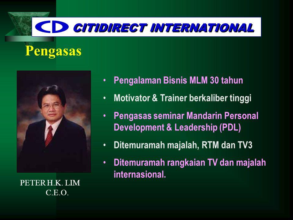 Pengasas CITIDIRECT INTERNATIONAL • Pengalaman Bisnis MLM 30 tahun • Motivator & Trainer berkaliber tinggi • Pengasas seminar Mandarin Personal Develo