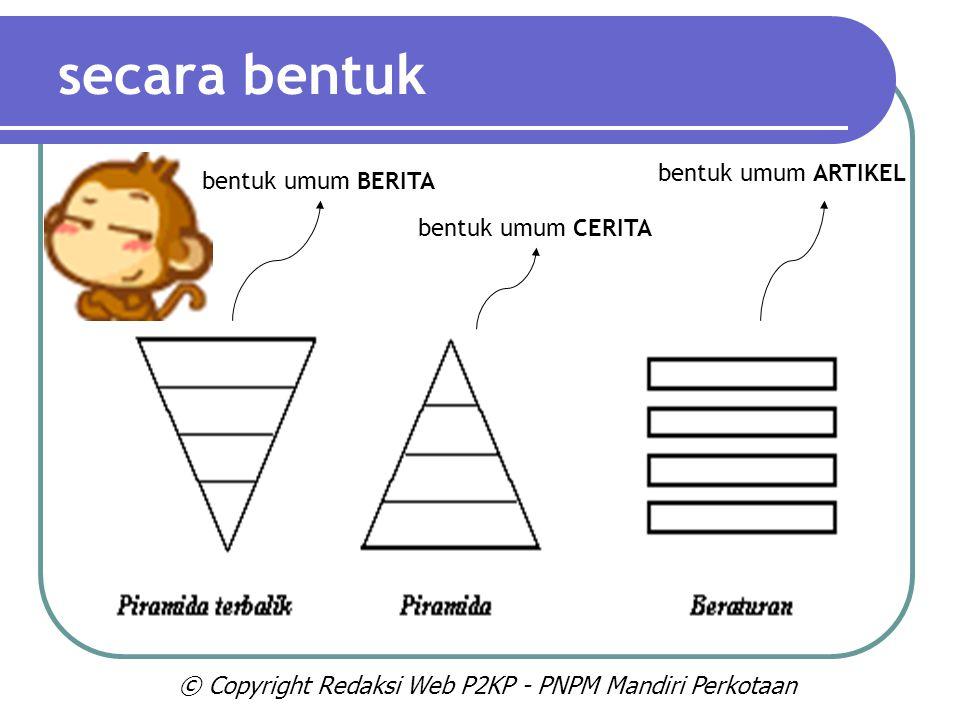 secara bentuk bentuk umum BERITA bentuk umum CERITA bentuk umum ARTIKEL © Copyright Redaksi Web P2KP - PNPM Mandiri Perkotaan