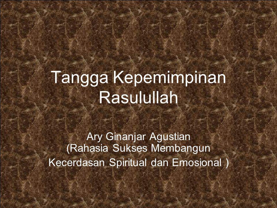 Tangga Kepemimpinan Rasulullah Ary Ginanjar Agustian (Rahasia Sukses Membangun Kecerdasan Spiritual dan Emosional )