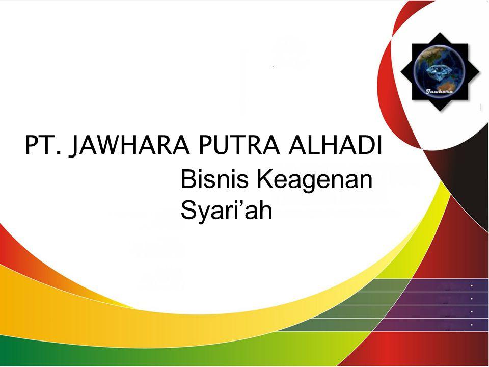 PT. JAWHARA PUTRA ALHADI Bisnis Keagenan Syari'ah