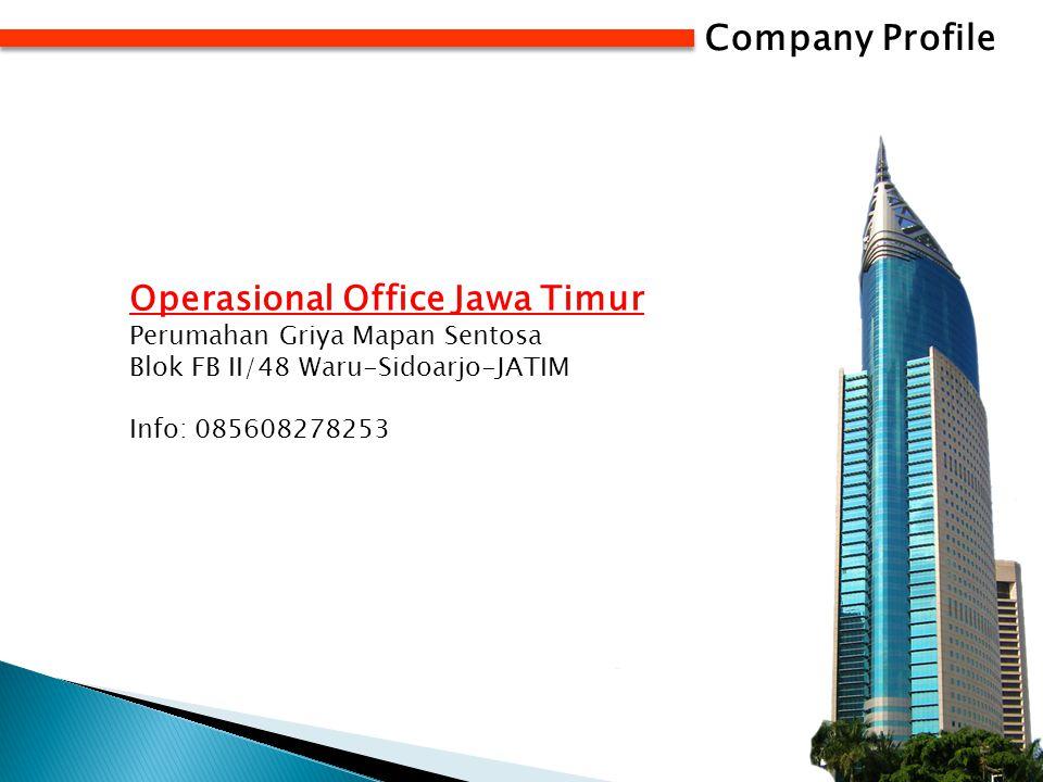 Company Profile Operasional Office Jawa Timur Perumahan Griya Mapan Sentosa Blok FB II/48 Waru-Sidoarjo-JATIM Info: 085608278253