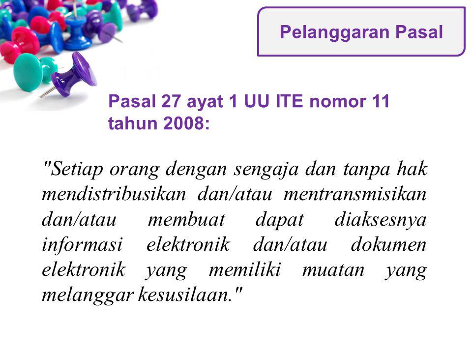 Pasal 27 ayat 1 UU ITE nomor 11 tahun 2008: