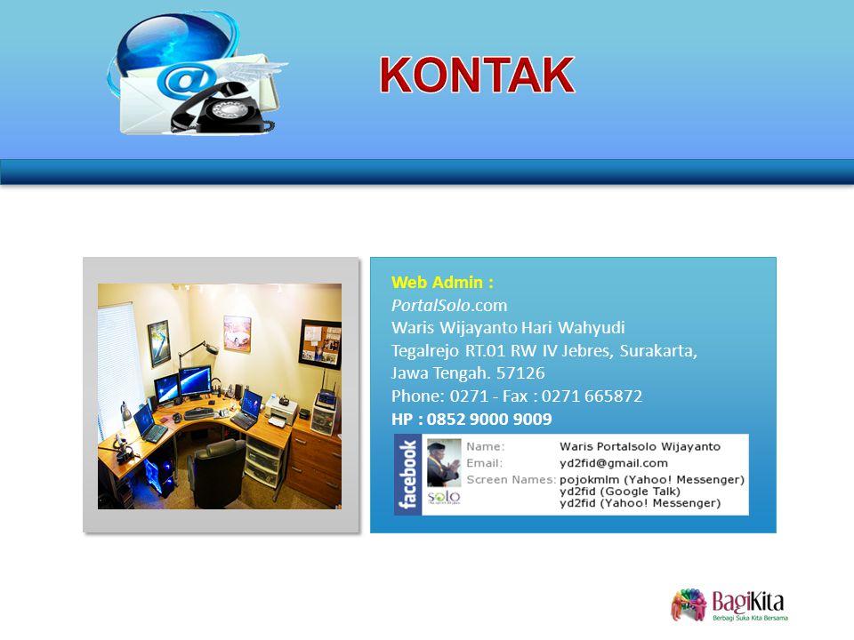 Web Admin : PortalSolo.com Waris Wijayanto Hari Wahyudi Tegalrejo RT.01 RW IV Jebres, Surakarta, Jawa Tengah.