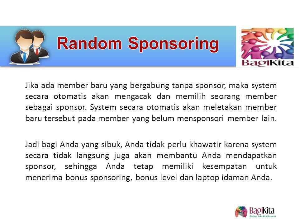 Jika ada member baru yang bergabung tanpa sponsor, maka system secara otomatis akan mengacak dan memilih seorang member sebagai sponsor.