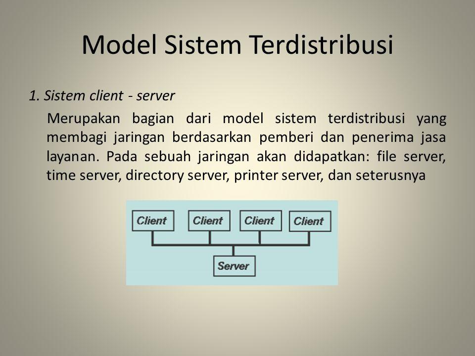 • Concurrency transparency: – Beberapa proses dpt sama-sama menggunakan suatu resource tanpa saling interferensi.
