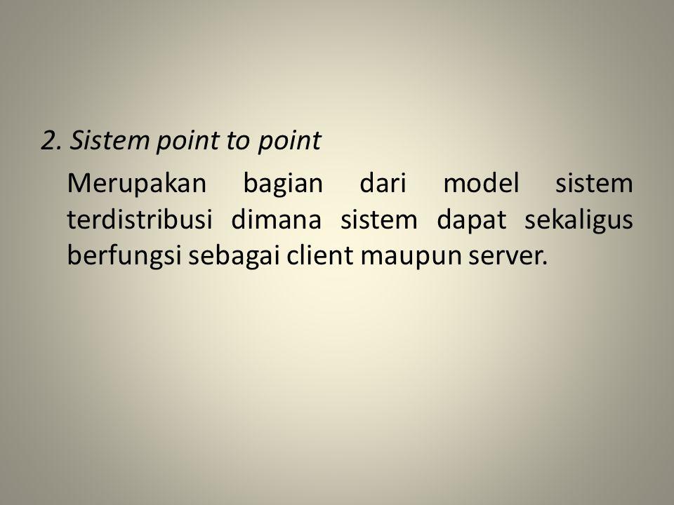 • Failure transparency: – Pemakai & pemrogram aplikasi dpt menyelesaikan tugasnya walaupun ada kegagalan h/w atau s/w.