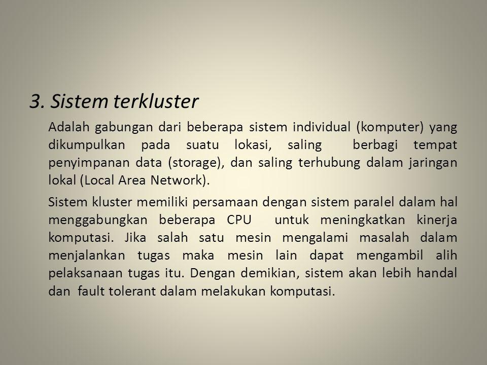 • Performance transparency: – Sistem dpt dikonfigurasi ulang utk meningkatkan unjuk kerja, sejalan dgn perubahan beban sistem.