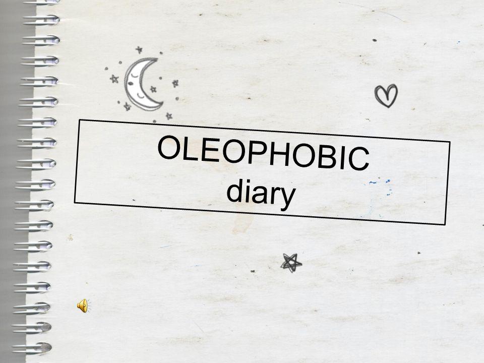 OLEOPHOBIC diary