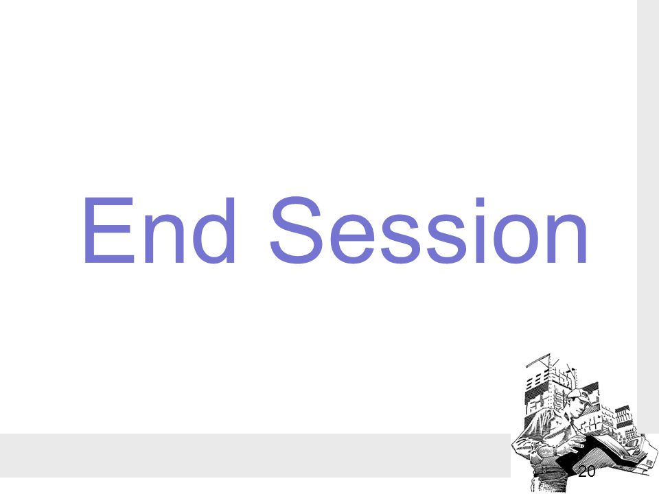 End Session 20