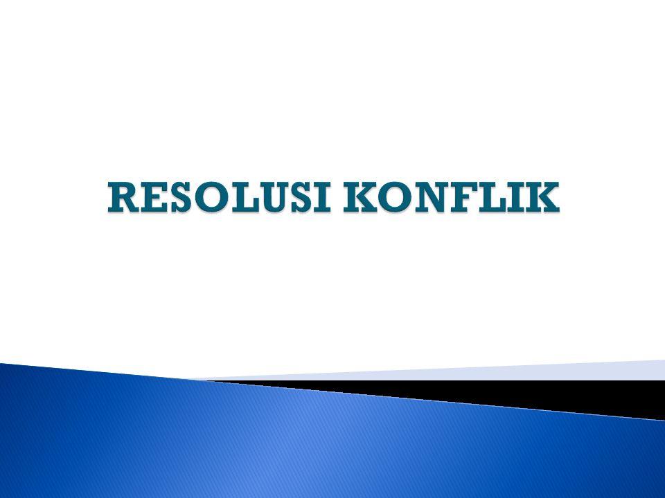  Resolusi konflik (conflictt resolution) adalah proses untuk mecapai keluaran konflik dengan menggunakan metode resolusi konflik.