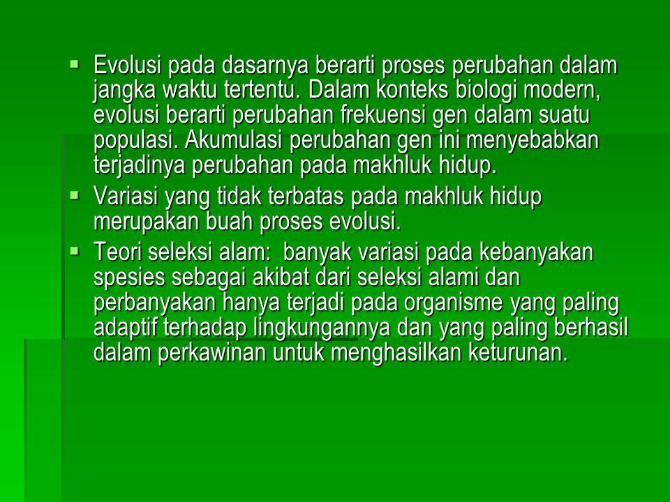 Proses Evolusi  1) Natural Selection (seleksi alam)  2) Gene Flow  3) Genetic Drift