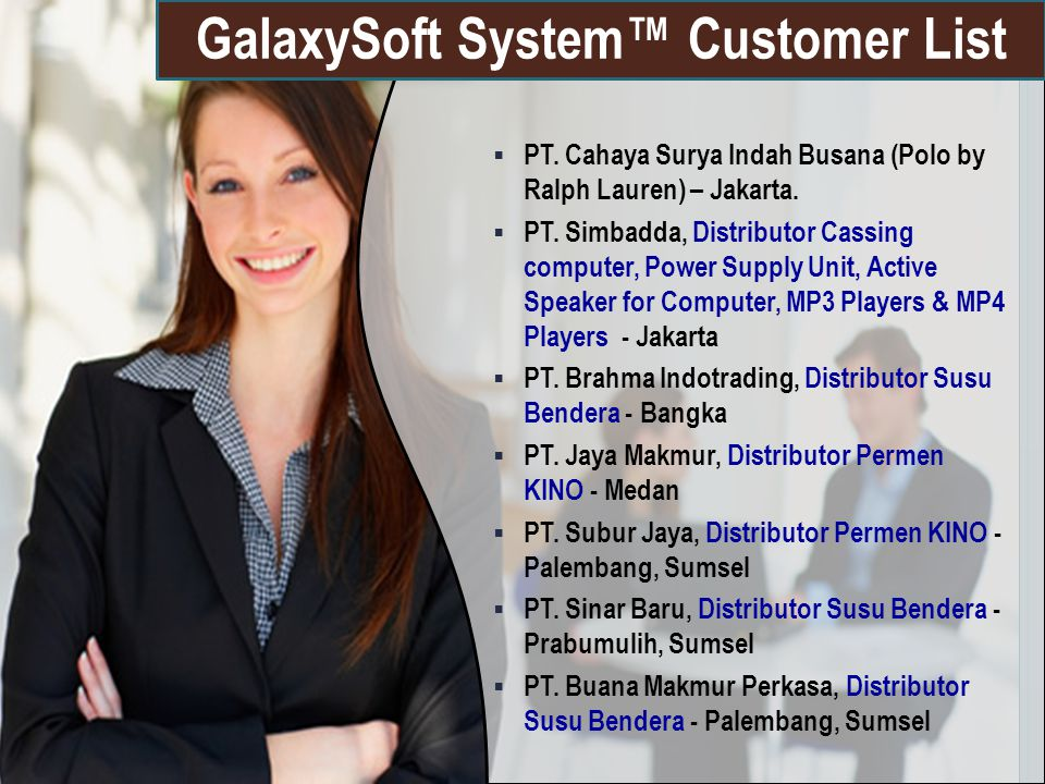  PT. Cahaya Surya Indah Busana (Polo by Ralph Lauren) – Jakarta.  PT. Simbadda, Distributor Cassing computer, Power Supply Unit, Active Speaker for