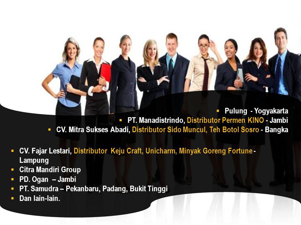  CV. Fajar Lestari, Distributor Keju Craft, Unicharm, Minyak Goreng Fortune - Lampung  Citra Mandiri Group  PD. Ogan – Jambi  PT. Samudra – Pekanb