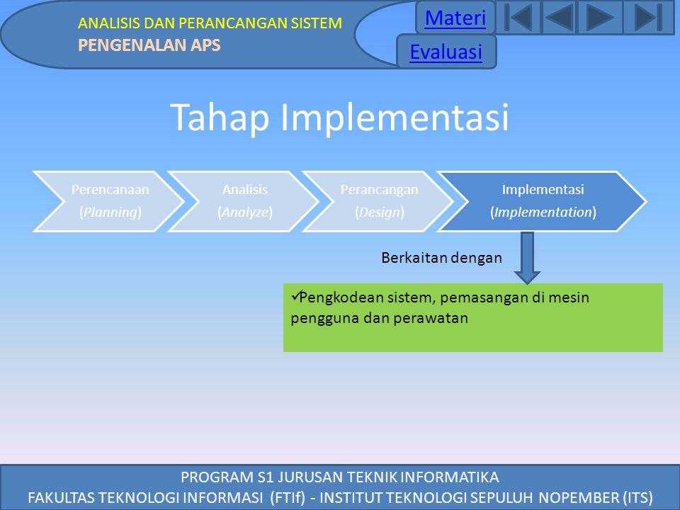 PROGRAM S1 JURUSAN TEKNIK INFORMATIKA FAKULTAS TEKNOLOGI INFORMASI (FTIf) - INSTITUT TEKNOLOGI SEPULUH NOPEMBER (ITS) Tahap Implementasi Perencanaan (