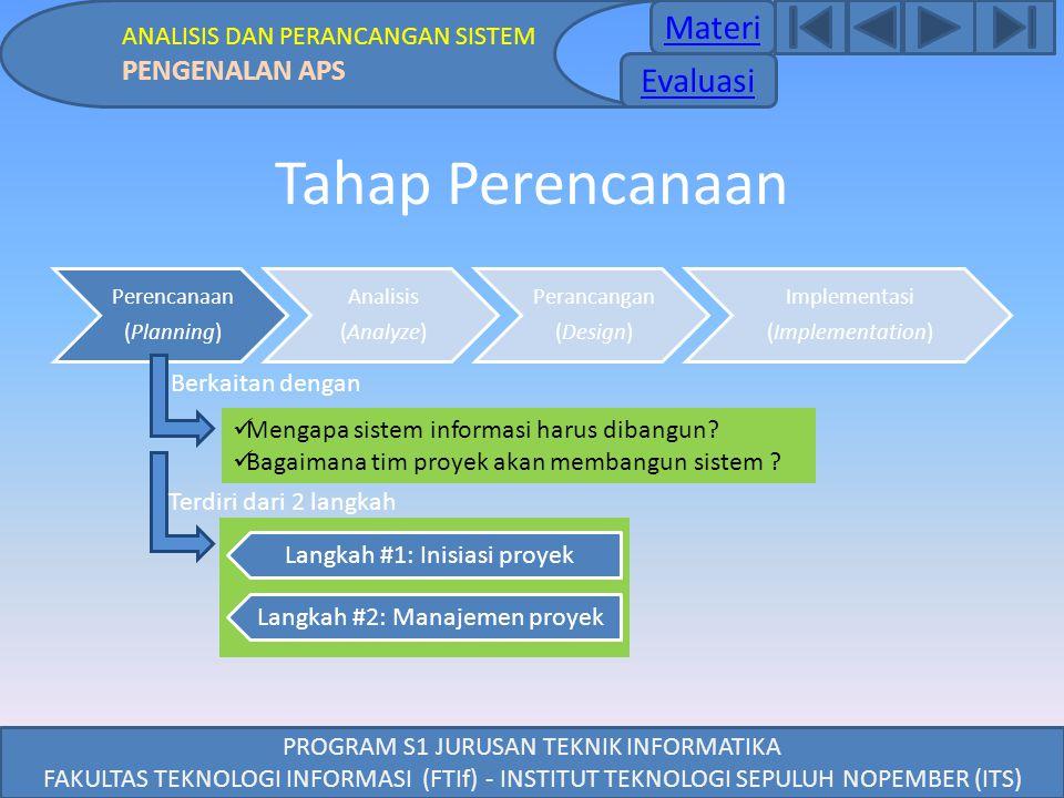 PROGRAM S1 JURUSAN TEKNIK INFORMATIKA FAKULTAS TEKNOLOGI INFORMASI (FTIf) - INSTITUT TEKNOLOGI SEPULUH NOPEMBER (ITS) Tahap Perencanaan Perencanaan (P