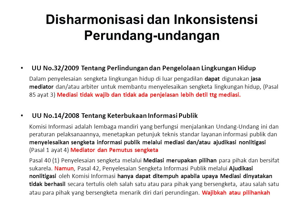 Disharmonisasi dan Inkonsistensi Perundang-undangan • UU No.32/2009 Tentang Perlindungan dan Pengelolaan Lingkungan Hidup Dalam penyelesaian sengketa