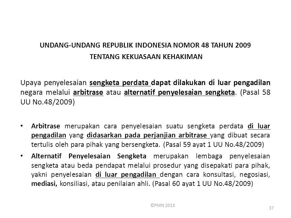 UNDANG-UNDANG REPUBLIK INDONESIA NOMOR 48 TAHUN 2009 TENTANG KEKUASAAN KEHAKIMAN Upaya penyelesaian sengketa perdata dapat dilakukan di luar pengadila
