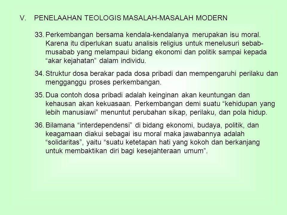 V.PENELAAHAN TEOLOGIS MASALAH-MASALAH MODERN 33.Perkembangan bersama kendala-kendalanya merupakan isu moral.