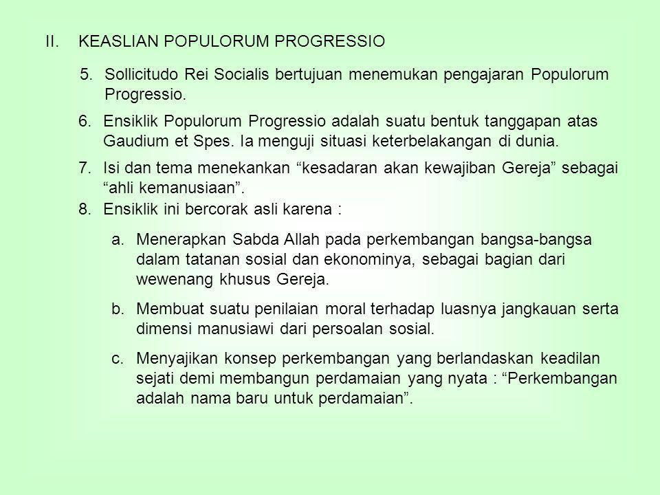 II.KEASLIAN POPULORUM PROGRESSIO 5.Sollicitudo Rei Socialis bertujuan menemukan pengajaran Populorum Progressio.