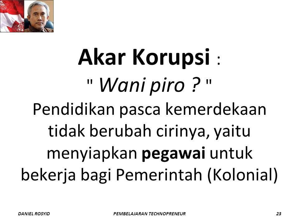 Akar Korupsi : Wani piro .