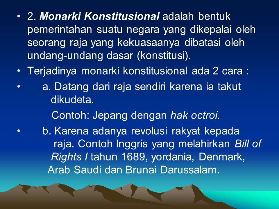 3. BENTUK PEMERINTAHAN MODERN : A. MONARKI (KERAJAAN) • Bentuk pemerintahan monarki dapat dibedakan sebagai berikut: •1•1. Monarki Absolut adalah bent