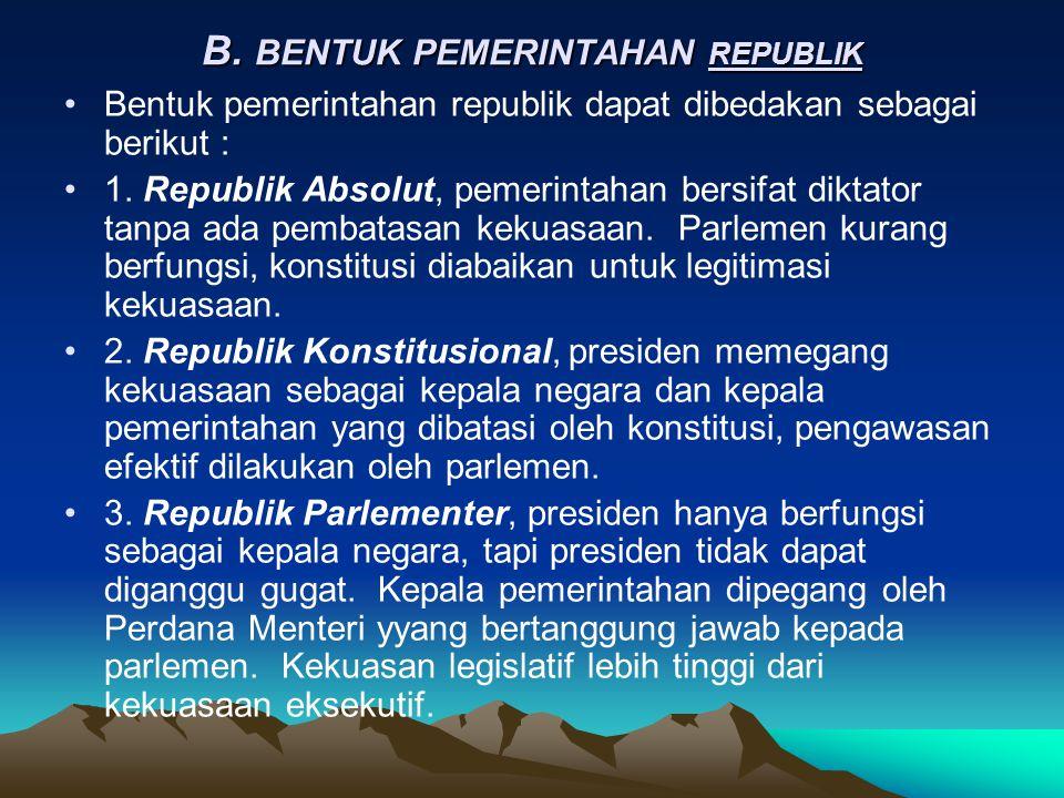•3. Monarki Parlementer adalah bentuk pemerintahan suatu negara yang dikepalai oleh seorang raja dengan sistem parlemen (DPR) sebagai pemegang kekuasa