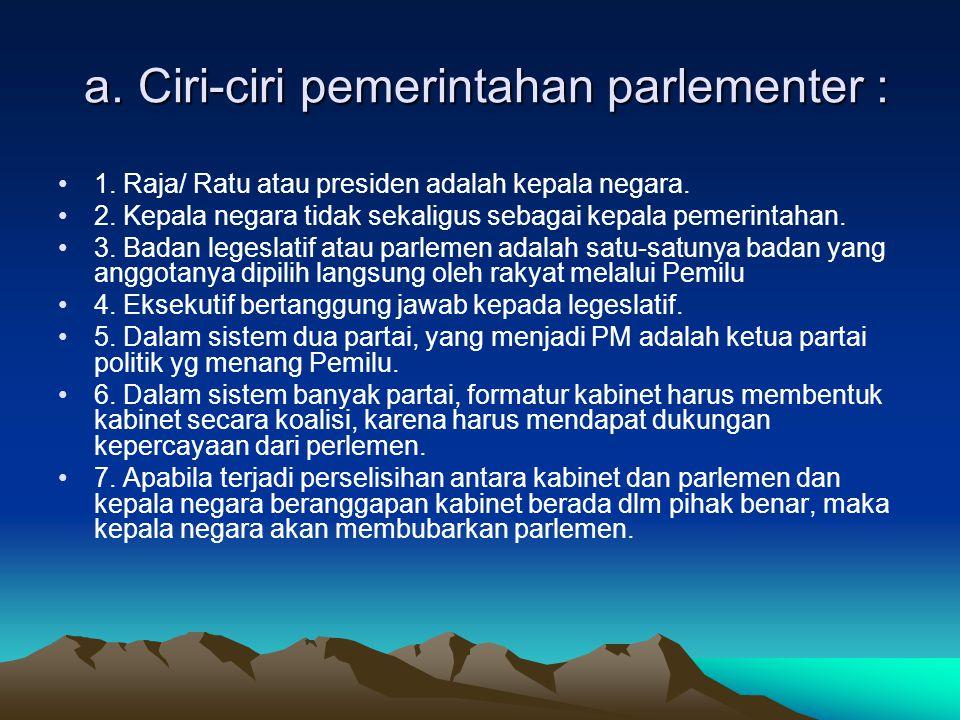 •Karena itu Raja, Ratu & Presiden kedudukannya adalah sebagai kepala negara. •Selanjutnya yg disebut eksekutif adalah kabinet itu sendiri. Kabinet ter