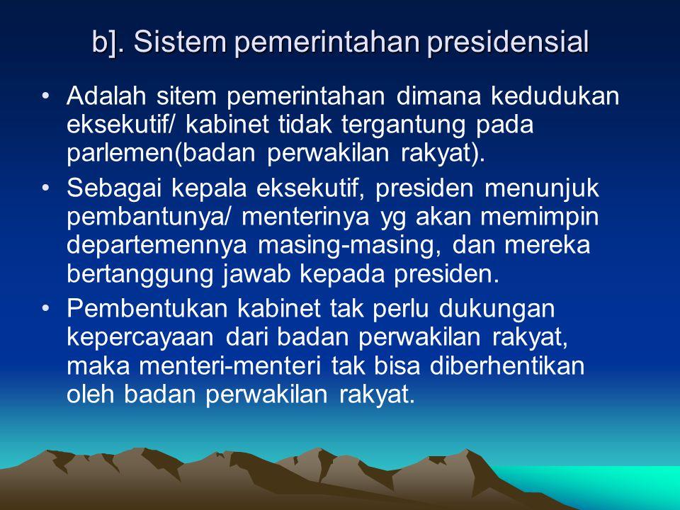 •*Kekurangan : •Kedudukan badan eksekutif/ kabinet sangat tergantung pada mayoritas dukungan parlemen shg sewaktu-waktu kabinet dpt dijatuhkan oleh pa