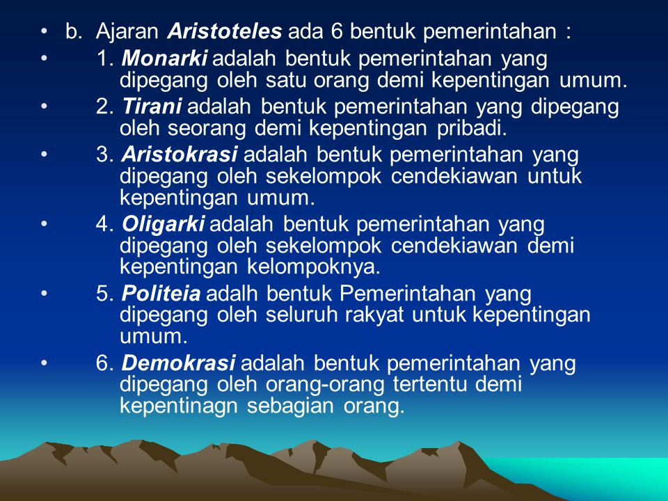 •b•b.Ajaran Aristoteles ada 6 bentuk pemerintahan : • 1.