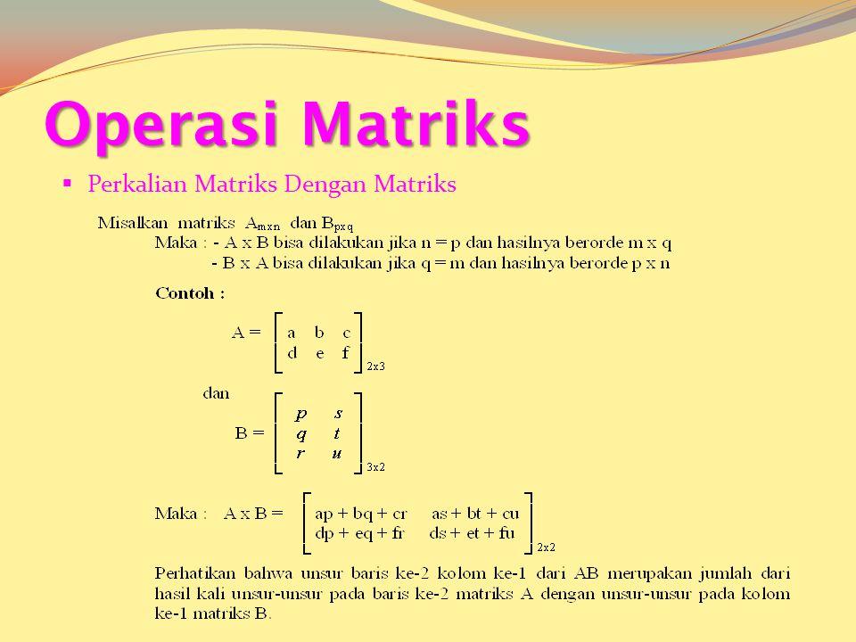  Perkalian Matriks Dengan Skalar
