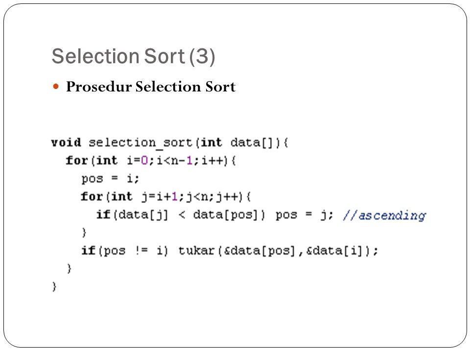 Selection Sort (3)  Prosedur Selection Sort