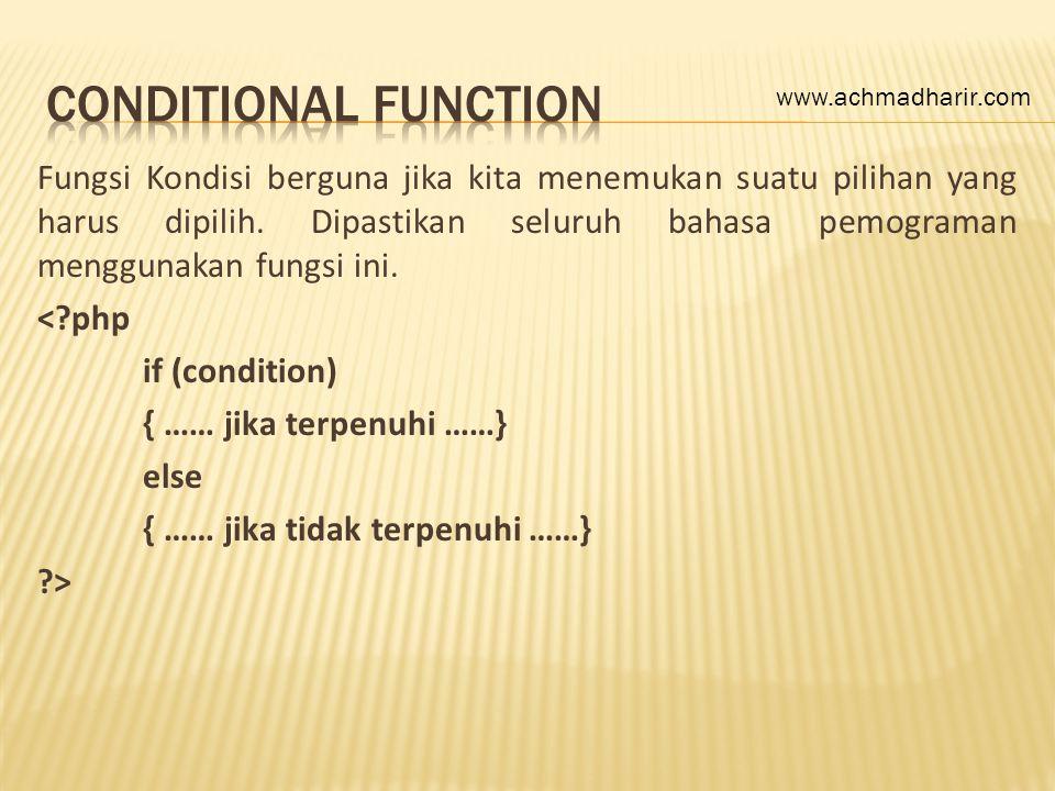 Contoh : <?php $a = date( Y ); if ($a== 2011 ) { echo Benar ; } else { echo Salah ; } ?> www.achmadharir.com