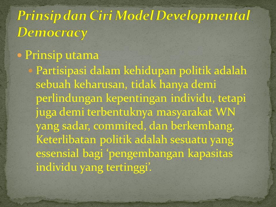  Prinsip utama  Partisipasi dalam kehidupan politik adalah sebuah keharusan, tidak hanya demi perlindungan kepentingan individu, tetapi juga demi te