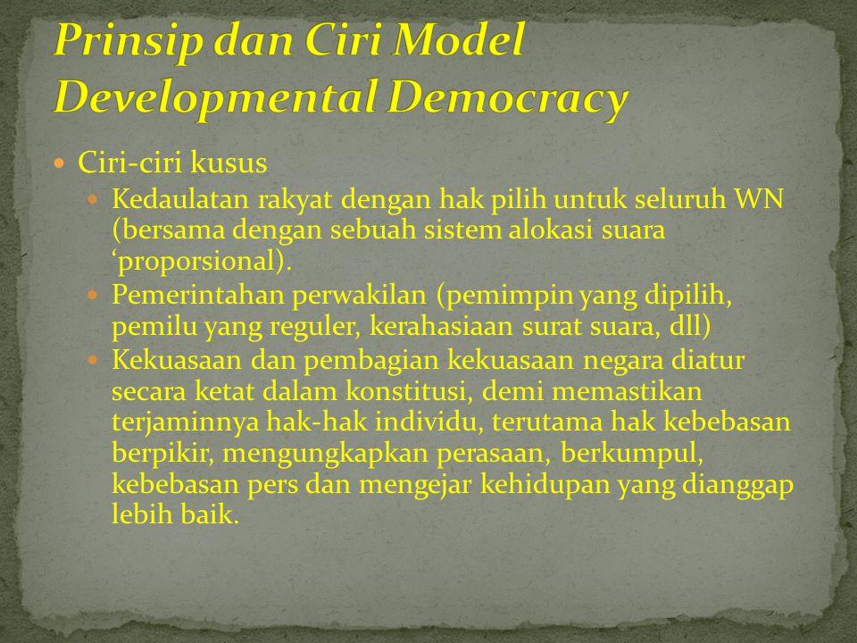  Ciri-ciri kusus  Kedaulatan rakyat dengan hak pilih untuk seluruh WN (bersama dengan sebuah sistem alokasi suara 'proporsional).  Pemerintahan per