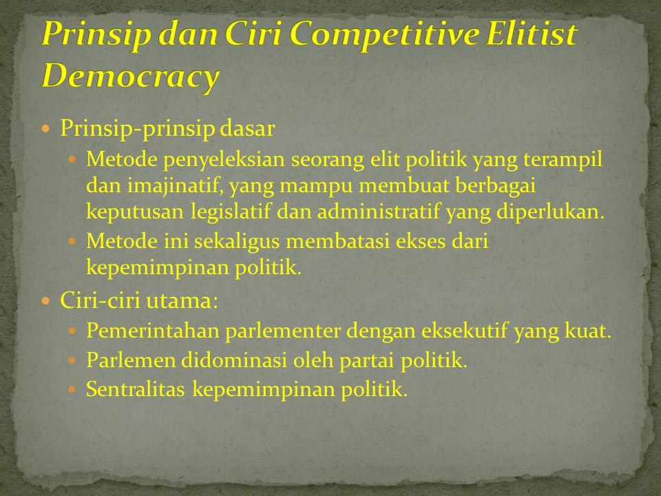  Prinsip-prinsip dasar  Metode penyeleksian seorang elit politik yang terampil dan imajinatif, yang mampu membuat berbagai keputusan legislatif dan