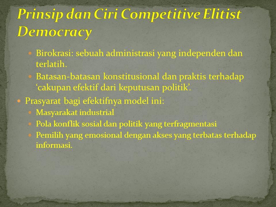  Birokrasi: sebuah administrasi yang independen dan terlatih.  Batasan-batasan konstitusional dan praktis terhadap 'cakupan efektif dari keputusan p