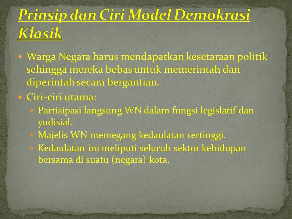  Digunakannya berbagai metode untuk memilih kandidat yang akan menduduki jabatan publik (pemilihan langsung, undian, rotasi)  Tidak ada perbedaan atau hak istimewa bagi setiap WN.