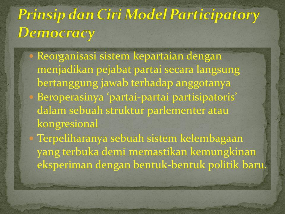  Reorganisasi sistem kepartaian dengan menjadikan pejabat partai secara langsung bertanggung jawab terhadap anggotanya  Beroperasinya 'partai-partai