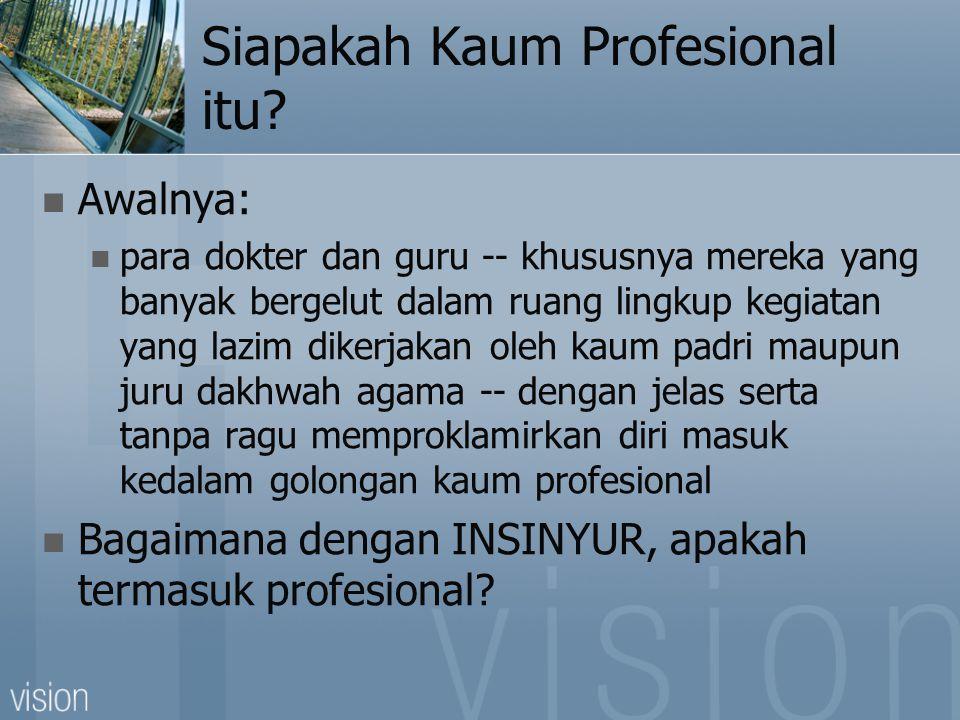 Siapakah Kaum Profesional itu.