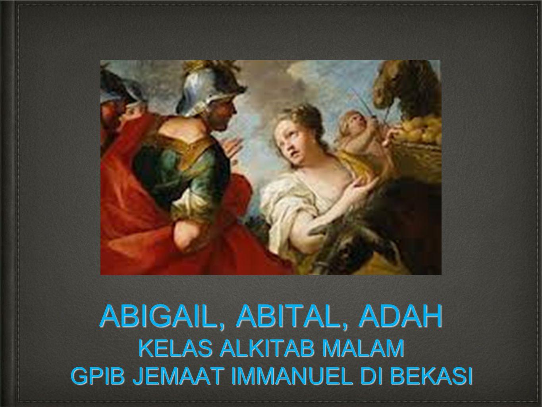 Abigail.• Abstrak: • Abigail mewakili karakteristik seorang perempuan yang bijak.